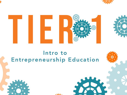 Tier 1: Intro to Entrepreneurship Education Online Course