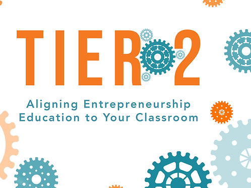 Tier 2: Aligning Entrepreneurship Education to Your Classroom Online Course