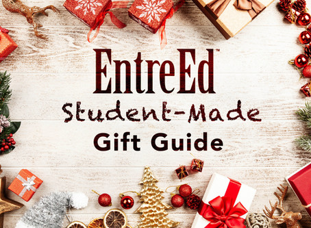 EntreEd Student-Made Gift Guide 2019