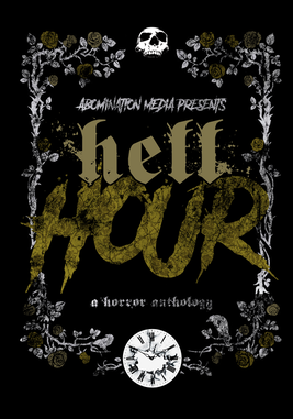 Abomination Media's Hell Hour Anthology