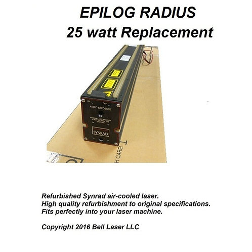 Replacement laser for EPILOG RADIUS 25 watt laser engraving machines. Air cooled