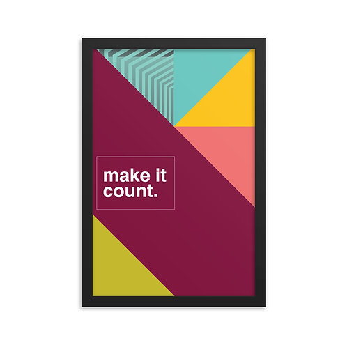 Framed poster | Make it count.