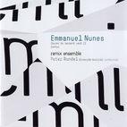Emmanuel Nunes - Remix Ensemble
