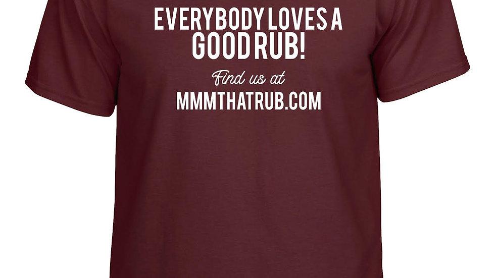 Everybody Loves A Good Rub Tee