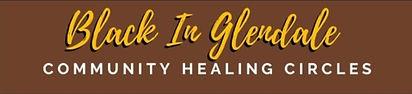 Black in Glendale Community Healing Circ