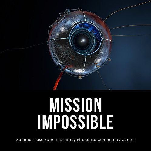 Summer Pass: Monday, July 22: Mission Impossible