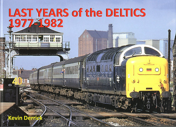 Last Years of the Deltics 1977-1982 Book