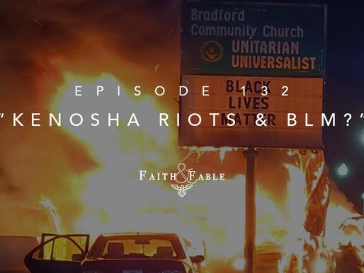 Kenosha Riots and BLM?