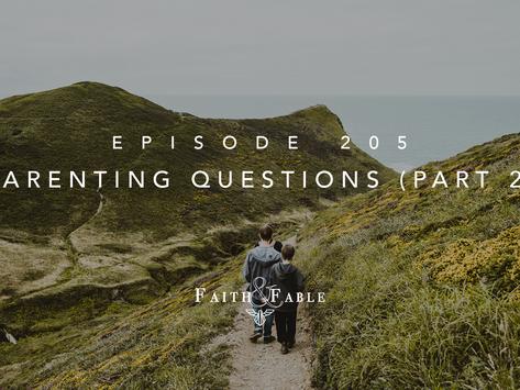 Parenting Questions (Part 2)