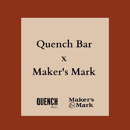 Quench Bar x Maker's Mark