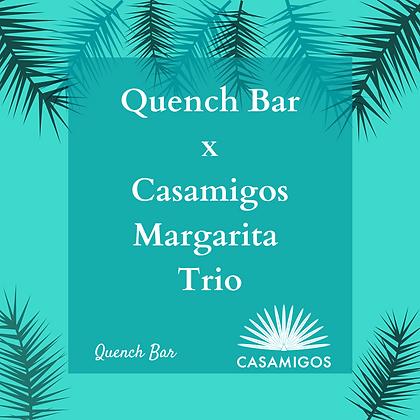 Quench Bar x Casamigos Margarita Trio