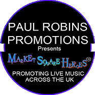 Paul Robins Promotions presents Market Square Heroes