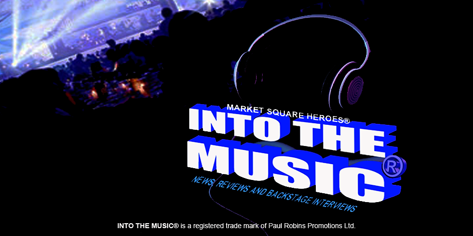 Into The Music is a registered trademark of Paul Robins Promotions, brining you all the news, reviews and backstage interviews.