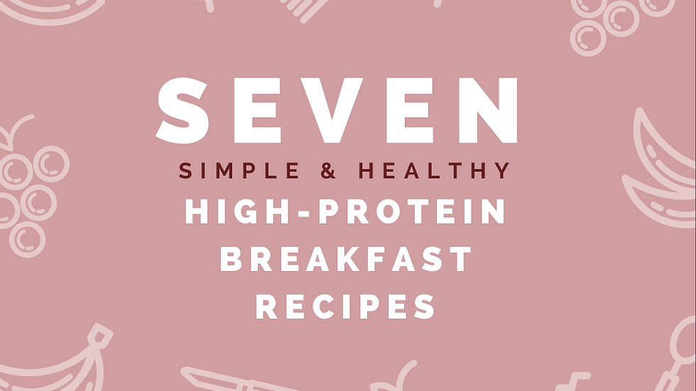 7 Simple & Healthy High-Protein Breakfast Recipes