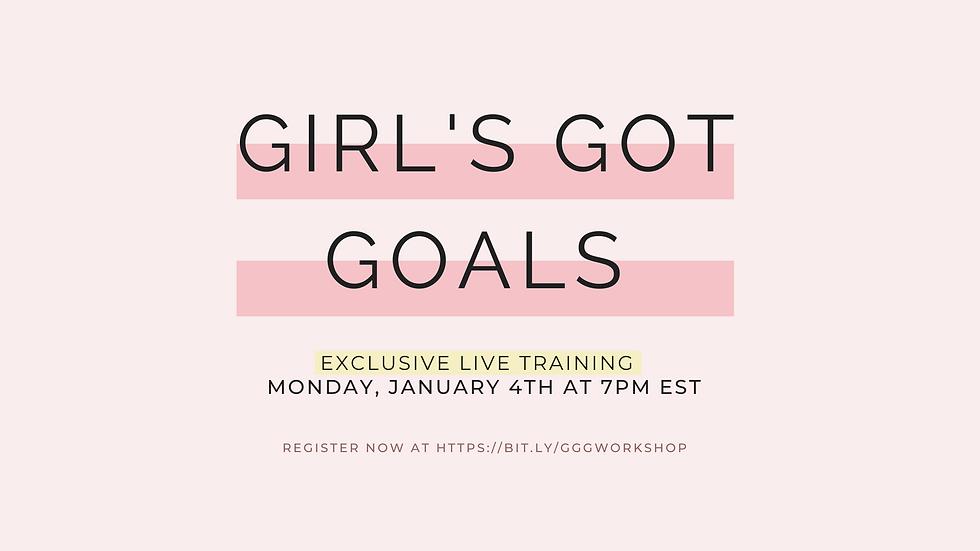 Girl's Got Goals: LIVE Workshop