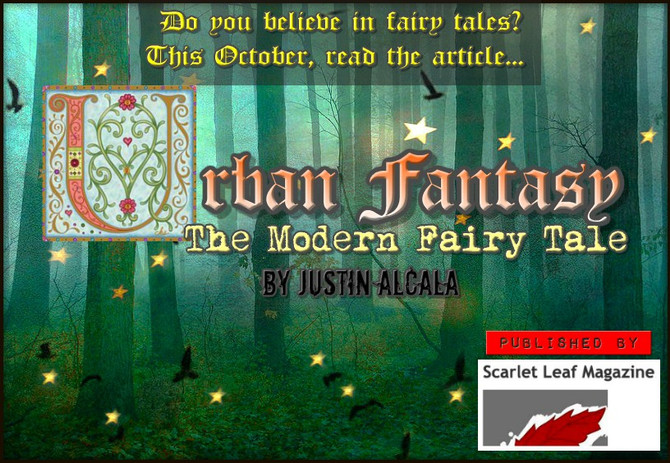 Justin Alcala Article: Urban Fantasy, The Modern Fairy Tale