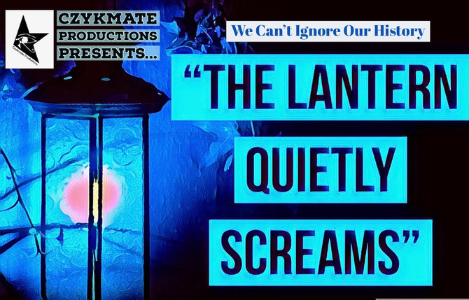 """The Lantern Quietly Screams"" Added to the Haunted MTL/Czykmate Productions) Horror Anthol"