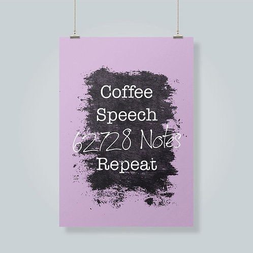 Coffee, Speech, Notes, Repeat!
