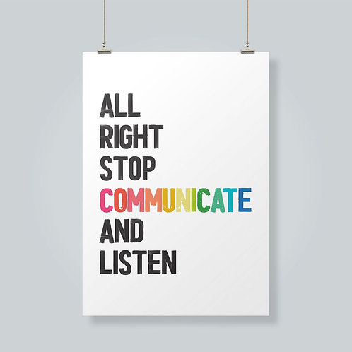 All Right Stop, Communicate & Listen!