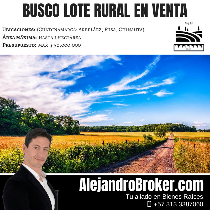 Busco Lote Rural en Venta - Hasta 1 Hectárea - Cundinamarca.