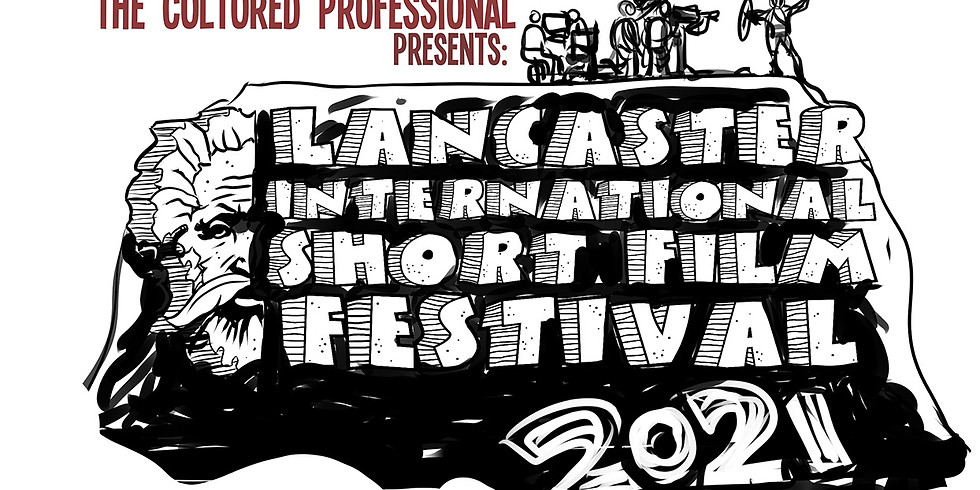 TCP Presents the Lancaster International Short Film Festival