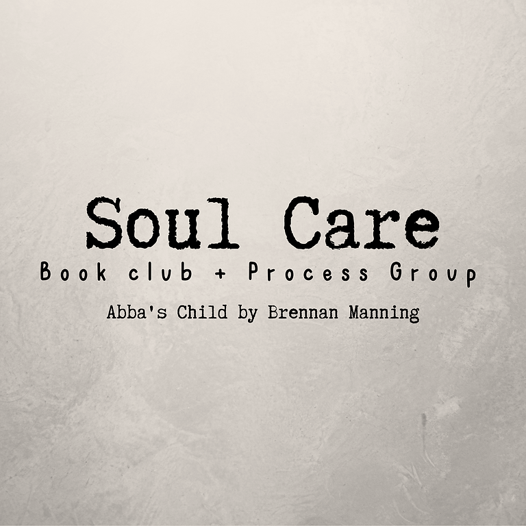 Soul Care Group: Abba's Child