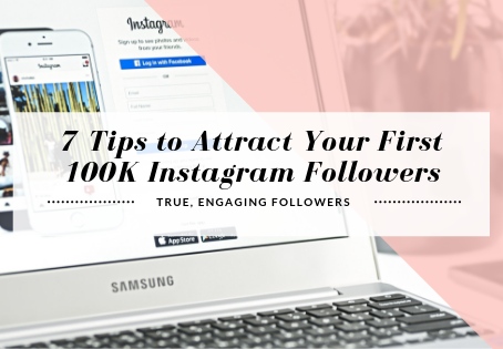 7 Tips to Attract Your First 100K Instagram Followers
