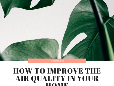 How to Improve the Air Quality in Your Home