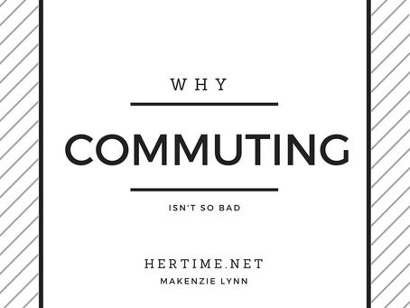 Why Commuting Isn't So Bad