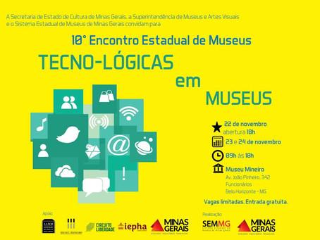 10º Encontro Estadual de Museus de Minas Gerais - O Ecomuseu estará lá!