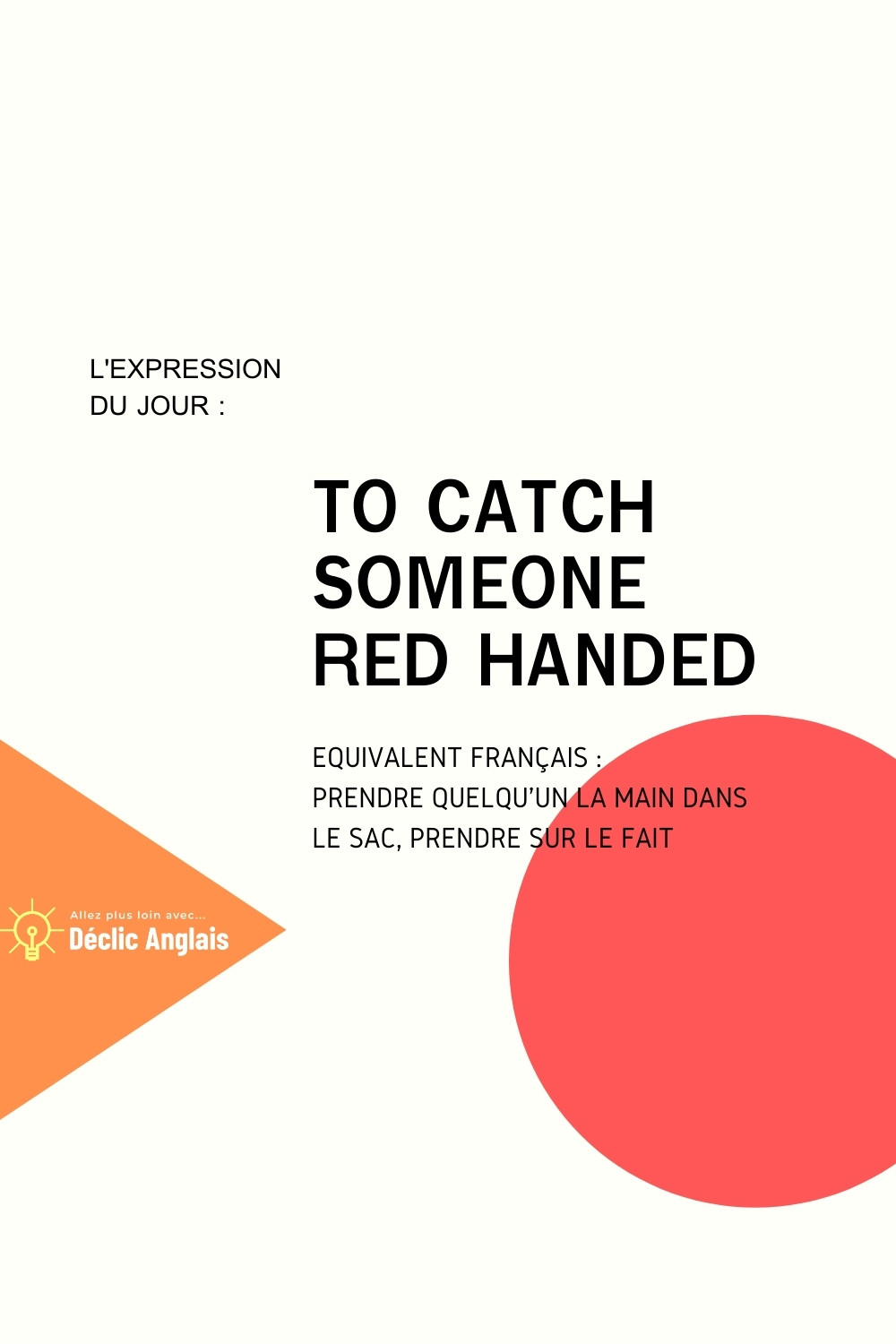 English expression to catch someone red handed explained in French