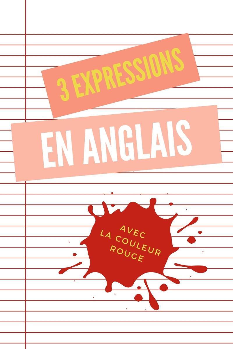 3 expressions en anglais avec la couleur rouge