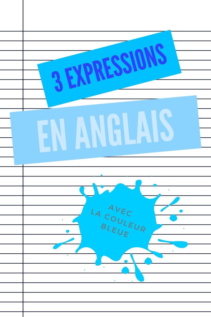 3 expressions en anglais avec la couleur bleu