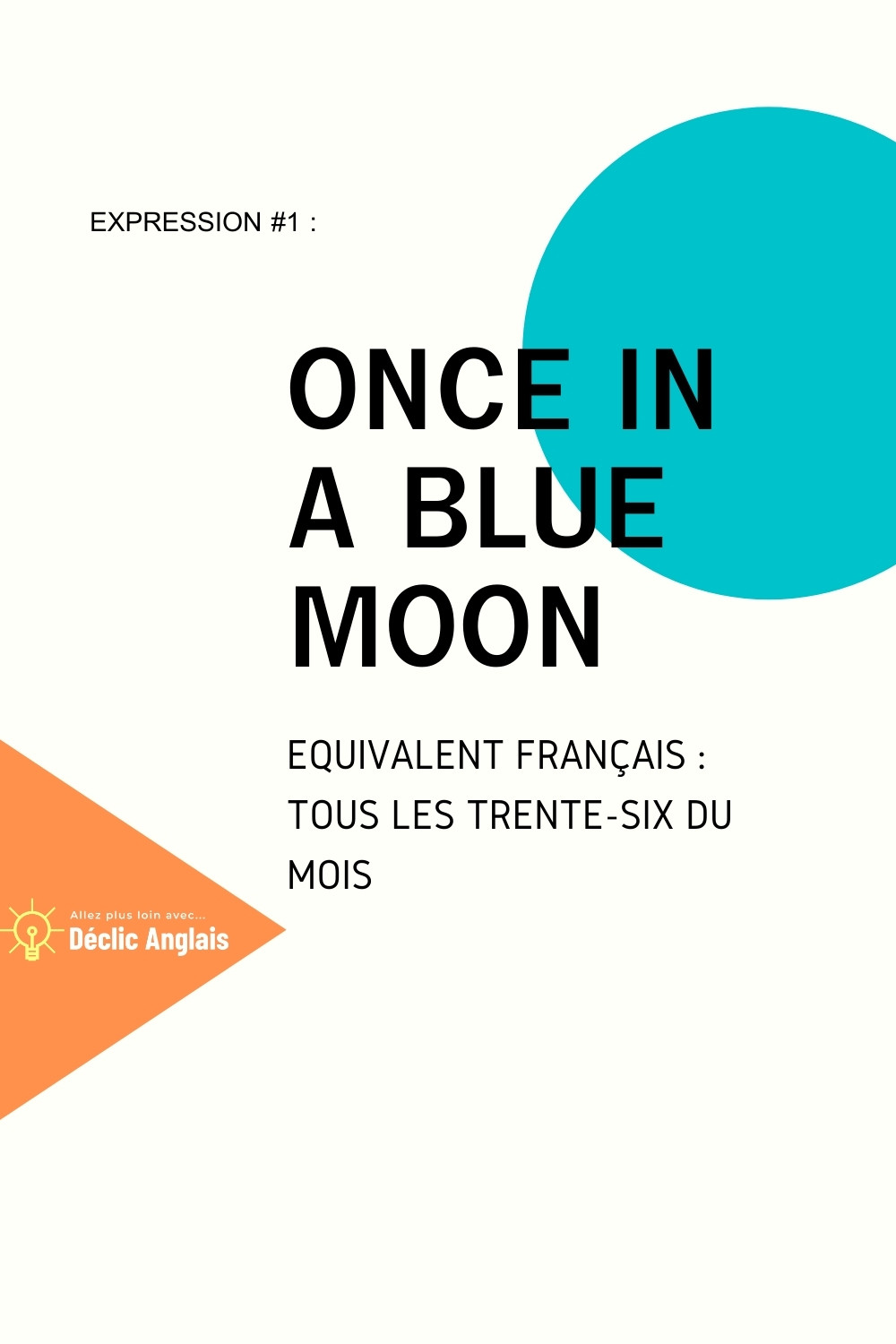 English expression once in a blue moon explained in French