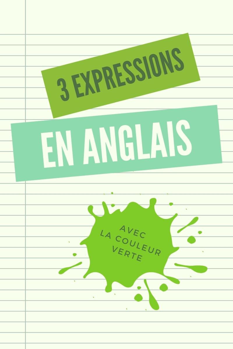 3-expressions-en-anglais-avec-la-couleur-vert