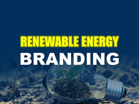 RENEWABLE ENERGY: Top 3 BRANDING Strategies