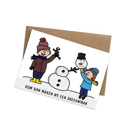 Kom dan maken we een sneeuwman - wenskaart