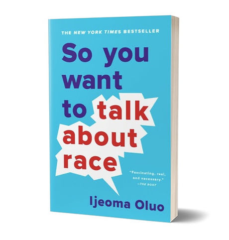 So-You-Want-to-Talk-About-Race-by-Ijeoma-Oluo-is-Absolutely-Necessary-Right-Now-1_edited.jpg