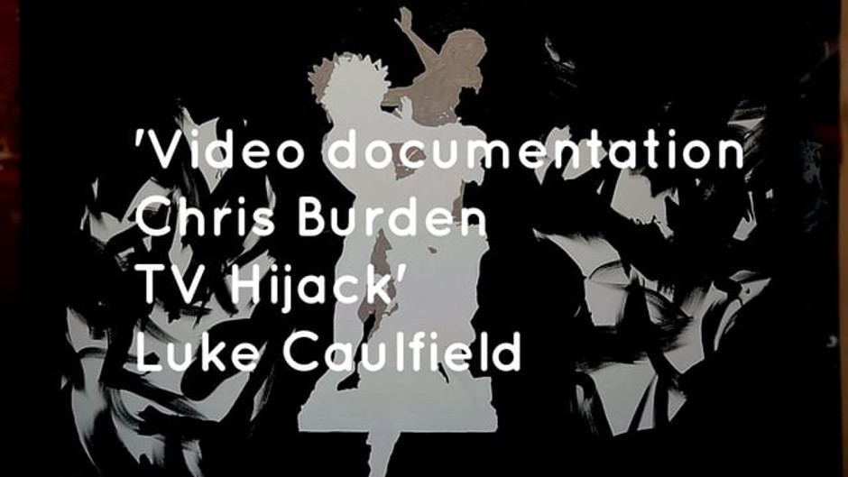 'Video Documentation Chris Burden TV Hijack'