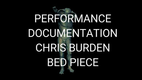 'Performance Documentation Chris Burden Bed Piece I'