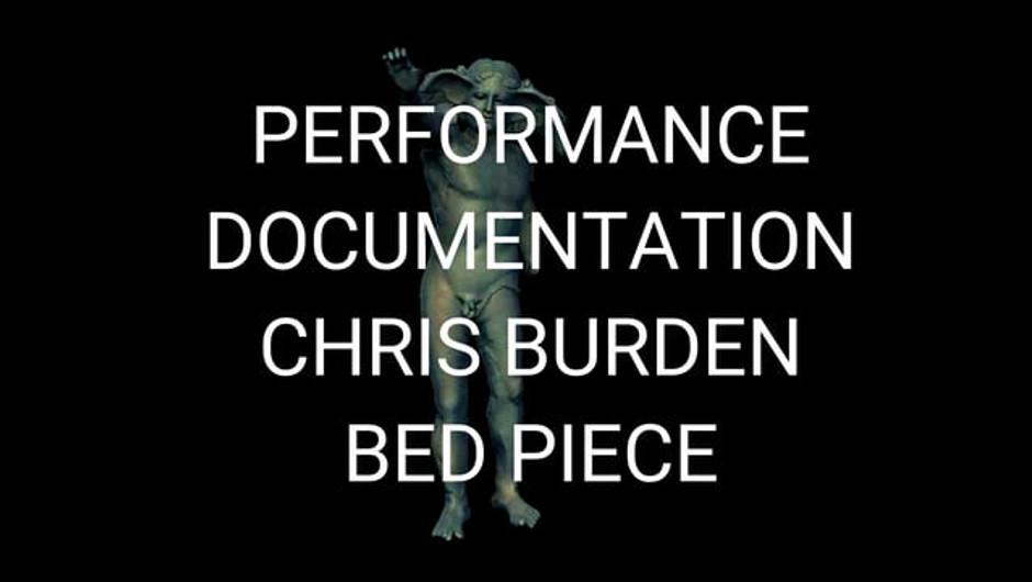 'Performance Documentation Chris Burden Bed Piece I'