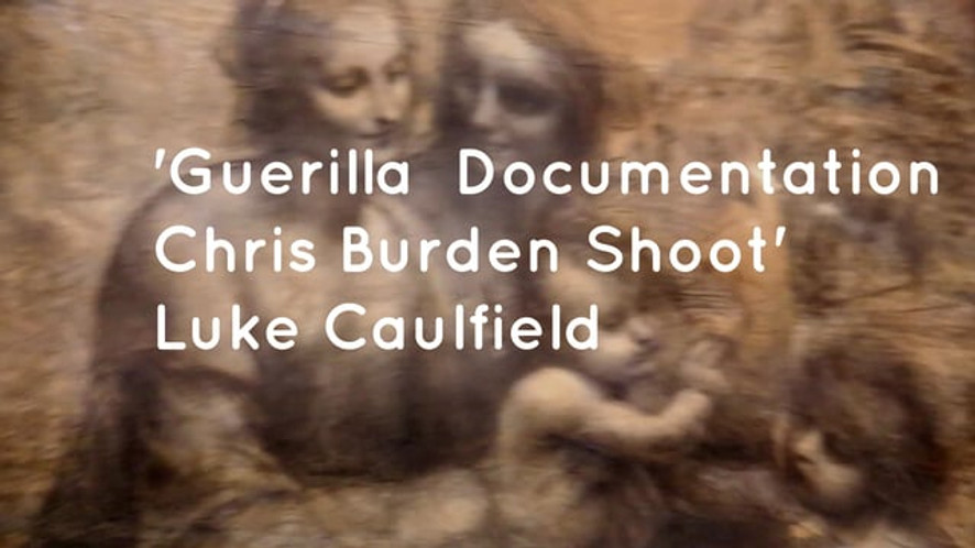 'Guerilla Documentation Chris Burden Shoot'
