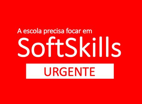 A escola precisa focar em Softskills.