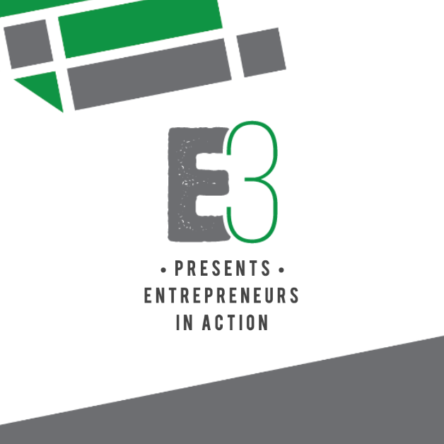 (IX) E3: Entrepreneurs in Action