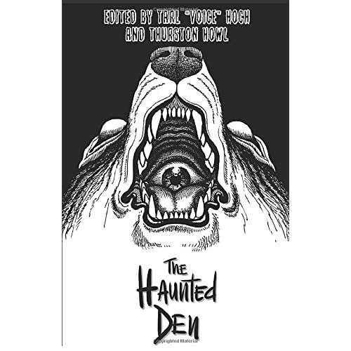 The Haunted Den, eds. Tarl Voice Hoch and Thurston Howl
