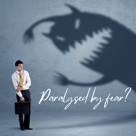 Paralysed by fear?