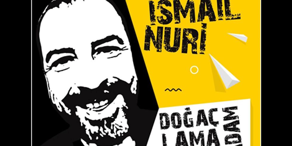 Doğaçlama Adam - İsmail Nuri - 26 Aralık 2020