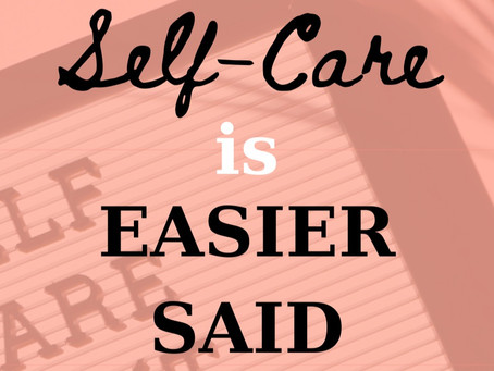 Why Self-Care is Easier Said than Done