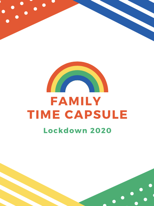 Family Time Capsule Lockdown 2020
