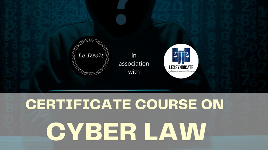 CERTIFICATE COURSE ON CYBER LAW
